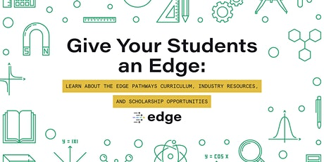 Give Your Students an Edge: Learn About the Edge Pathways Program tickets