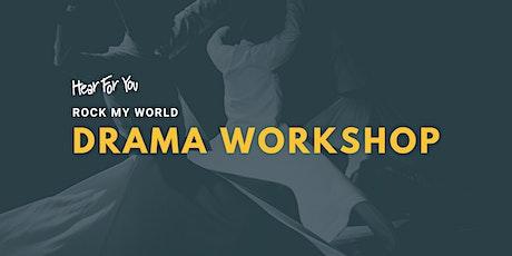 Hear For You NSW Rock My World 2021 - Drama Worksh tickets