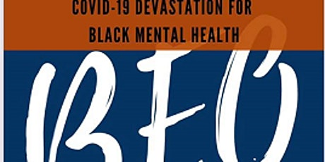 COVID 19 Devastation for Black Mental Health tickets