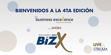 The Business Excellence Forum & Awards BizX 2021 entradas