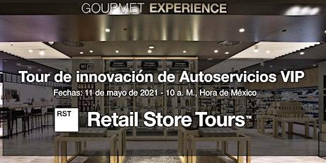 Tour de innovación de Autoservicios VIP entradas