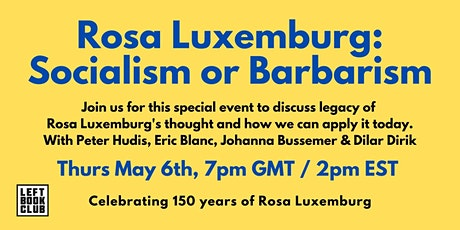 Radical May: Rosa Luxemburg, Socialism or Barbarism tickets