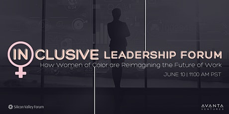 The Inclusive Leadership Forum Presents: How Women of Color are Reimagining the Future of Work tickets
