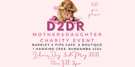 D2DR Mother and Daughters Charity event tickets