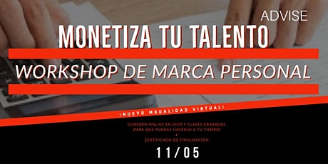 Monetiza tu talento - Workshop de Marca personal (Virtual por ZOOM) entradas