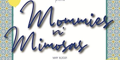 MOMMIES N' MIMOSAS BRUNCH tickets