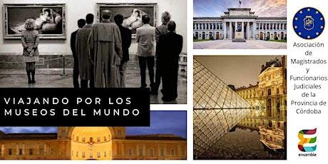 VIAJANDO POR LOS MUSEOS DEL MUNDO. Un paseo por obras maravillosas. tickets
