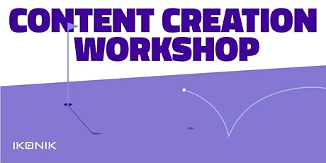Ikonik's Content Creation Workshop tickets
