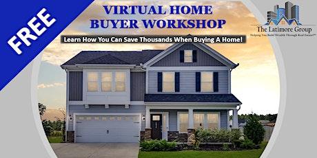 FREE VIRTUAL HOME BUYER Workshop via Zoom! tickets