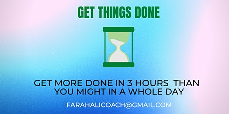 Get It Done: Spend 3 hours and get more done than in a day! biglietti