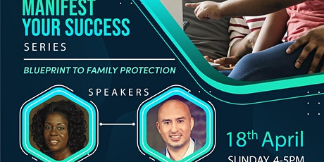 Manifest Your Success Series (Blueprint to Family Protection) tickets
