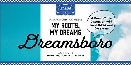 My Roots, My Dreams Series - Dreamsboro Round-table Discussion tickets