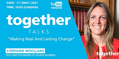 """""""Making Real And Lasting Change"""" Stephanie Woollard, CEO Seven Women tickets"""