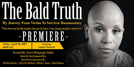 The Bald Truth - My Journey From Victim To Survivor Documentary Premiere tickets