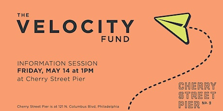 Velocity Fund Information Session at Cherry Street Pier tickets