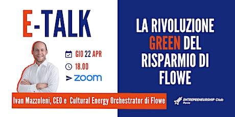 E-Talk: Ivan Mazzoleni e la rivoluzione green del risparmio in Flowe. biglietti