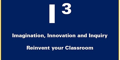 Imagination, Innovation and Inquiry to Reinvent your Classroom tickets