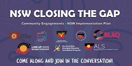 Closing the Gap Aboriginal Community Consultations-NSW  Implementation Plan tickets