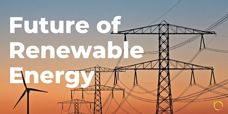 Future of Renewable Energy (Online Panel + Networking) tickets