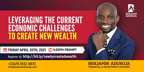 LEVERAGING THE CURRENT ECONOMIC CHALLENGES TO CREATE NEW WEALTH tickets