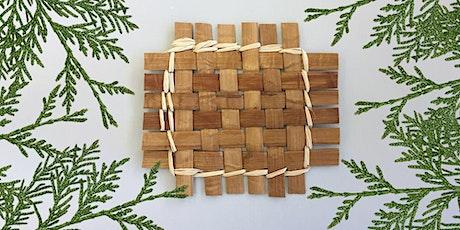Cedar Weaving -  Adult Online Nature Art Workshop tickets