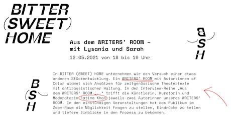 BITTER (SWEET) HOME: Aus dem WRITERS' ROOM – mit Lysania und Sarah tickets
