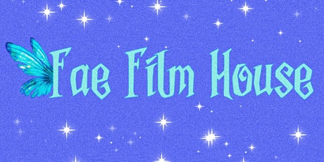 Fae Film House Watch Party tickets