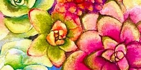10a-12:30p Watercolor Succulents - Jean Anderson Zoom Class tickets