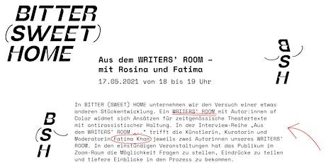BITTER (SWEET) HOME: Aus dem WRITERS' ROOM – mit Rosina und Fatima Tickets