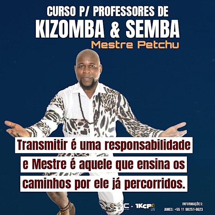 Imagem do evento Curso Para Professores de Kizomba & Semba (com Mestre Petchu)