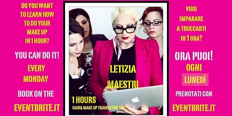 1HOUR  LETIZIA MAESTRI HAIR & MAKEUP PERSONAL CONSULTING biglietti