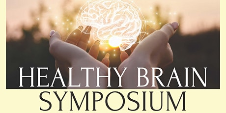 Healthy Brain Symposium-In Person- Limited Seating tickets