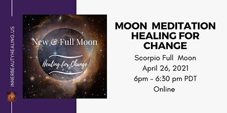 April 26 - Moon Meditation: Healing for Change tickets
