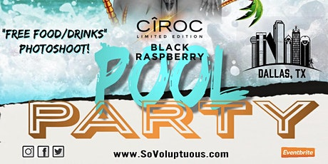 So Voluptuous Presents Ciroc Limited Edition Black RaseBerry Pool Party tickets