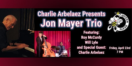 Jon Mayer Trio with Roy McCurdy & Will Lyle feat. Charlie Arbelaez LIVE tickets