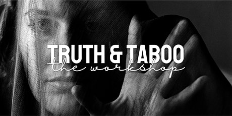 Truth & Taboo: The Workshop tickets
