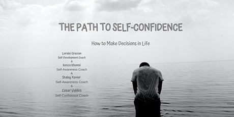 The Path to Self-Confidence - How to Make Decisions in Life tickets