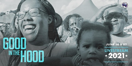 2021 Good In The Hood Multicultural Music and Food Festival - June 26-27th tickets