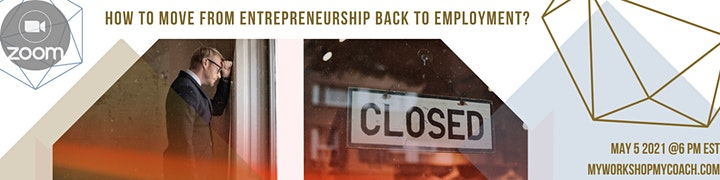 HOW TO MOVE FROM ENTREPRENEURSHIP BACK TO EMPLOYMENT image