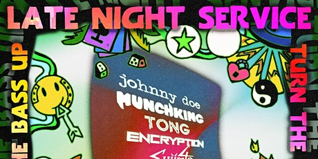 Late Night Service Presents Turn the Bass Up tickets