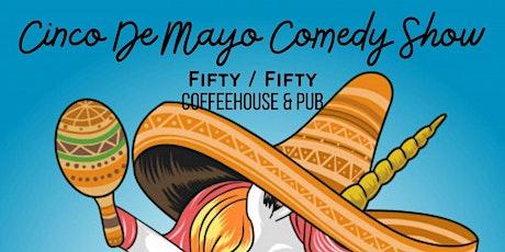 Cinco De Mayo Comedy tickets