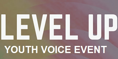 LEVEL UP: Leadership Through Positive Action -  a CTC Youth Voice Event tickets