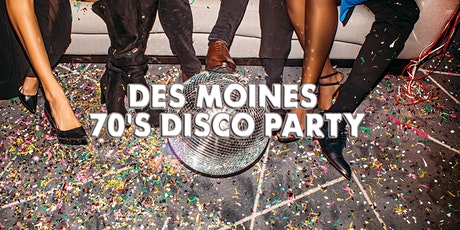 DES MOINES 70'S DISCO PARTY 2021 | FRI MAY 7 tickets