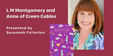 Speaker Series:  Anne of Green Gables with Susannah Fullerton tickets