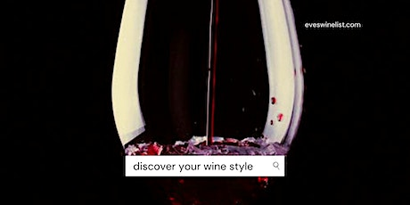 Discover Your Wine Style: Happy Hour & Wine-Coaching Event tickets