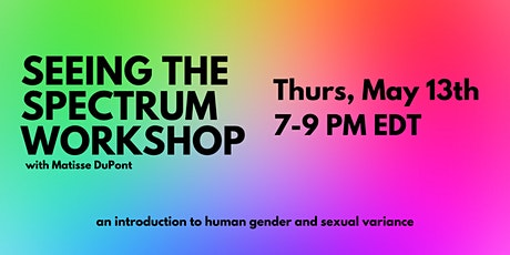 Seeing the Spectrum: An Introduction to Human Gender and Sexual Variance tickets