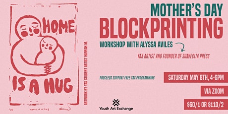 YAX Mother's Day Blockprinting Workshop with Alyssa Aviles tickets