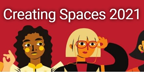 Creating Spaces 2021: A Conference for Aspiring Difference Makers tickets