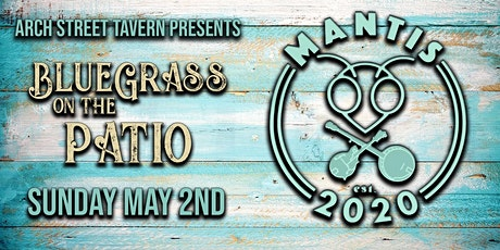 Arch Street Presents Bluegrass on the Patio featuring Mantis tickets