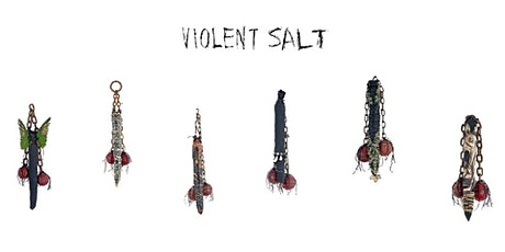 Violent Salt | Celebration and Curators' Talk tickets